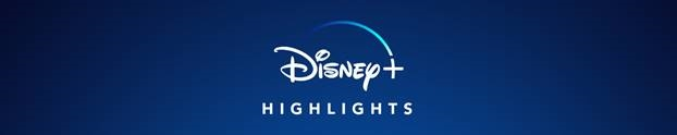 disney-plus-highlights-neu