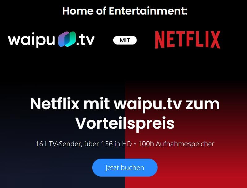 KOMBI: Waipu.tv + Netflix Kombi Angebot ab 19,49€!