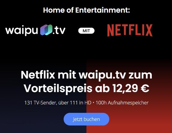 NEU: Waipu.tv + Netflix Kombi Angebot ab 12,29€