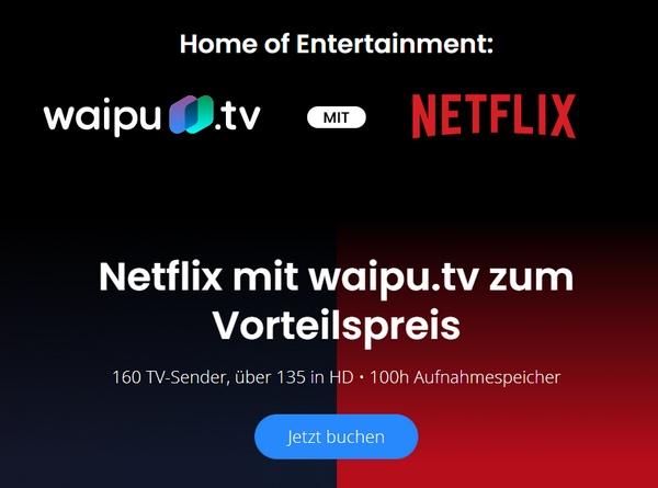 NEU: Waipu.tv + Netflix Kombi Angebot ab 19,49€!
